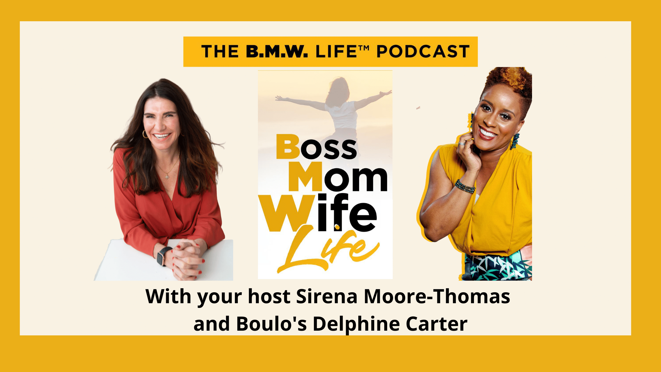 Women in the Workforce: Career and Kiddos coverwithout Compromise episode onB.M.W Boss Mom Wife Life podcast logo and photos of host Sirena Moore-Thomas and Boulo's Delphine Carter