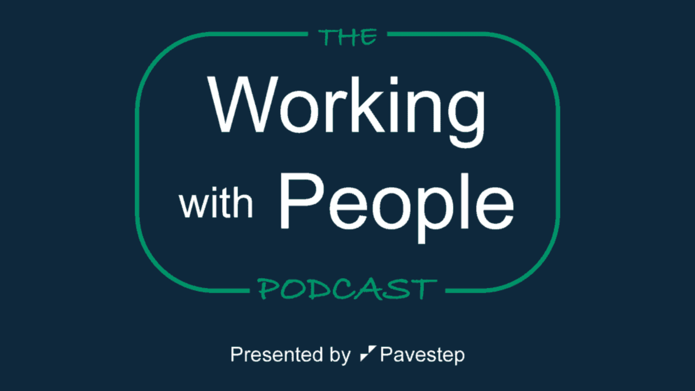 Working with People Podcast logo for espisode How flexible work increases women in the workplace